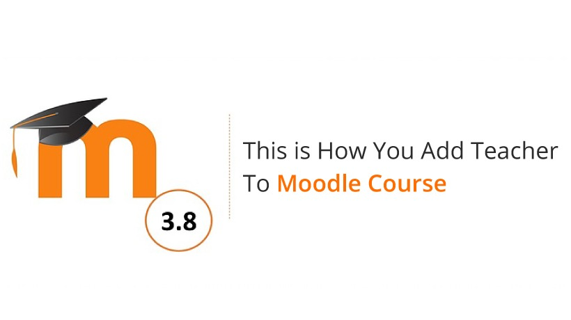How To Add a Teacher to Moodle Course