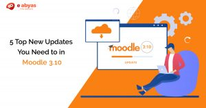5 Top New Updates You Need to in Moodle 3.10