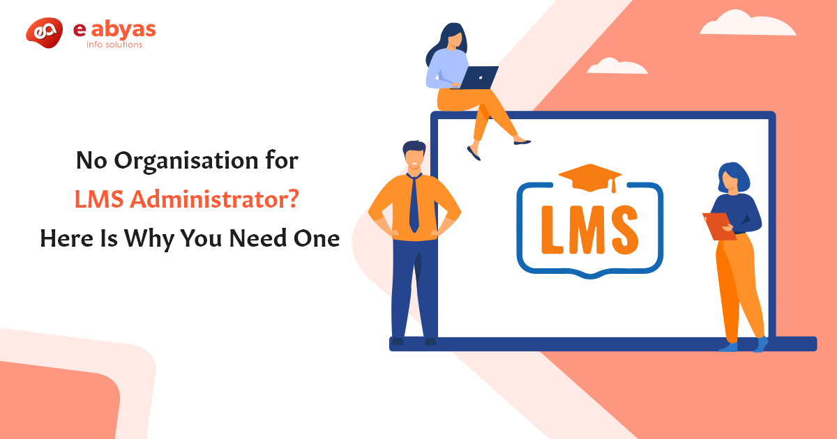 Why you need LMS administrator?