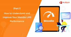 How to improve Moodle LMS performance