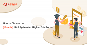 How to Choose an [Moodle] LMS System for Higher Edu Sector